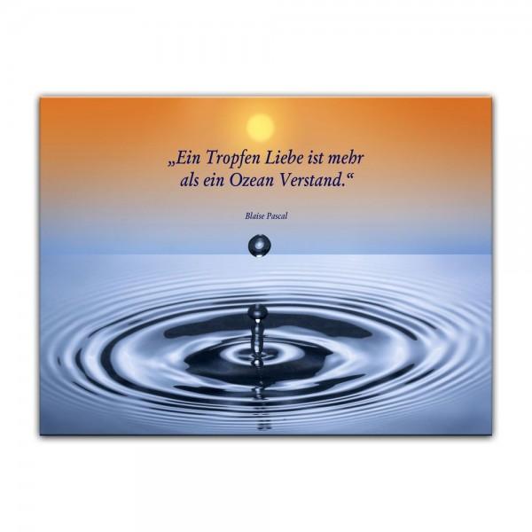 Leinwandbild mit Zitat - Ein Tropfen Liebe ist mehr als ein Ozean Verstand. (Blaise Pascal)