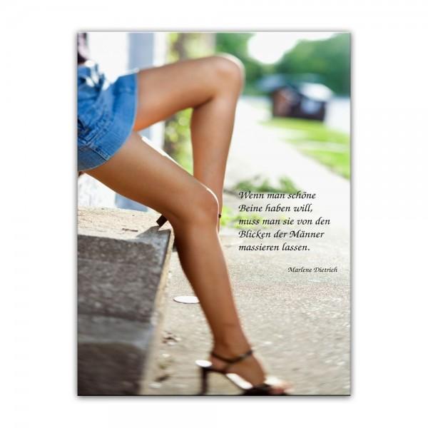Leinwandbild mit Zitat - Wenn man schöne Beine haben will, muss man sie von den Blicken der Männer m