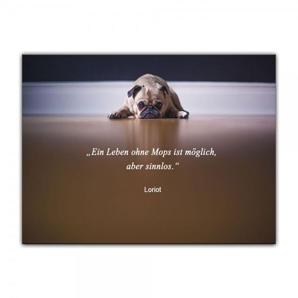 Leinwandbild mit Zitat - Ein Leben ohne Mops ist möglich, aber sinnlos. (Loriot)